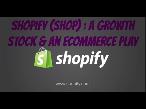 Shopify is a growth stock & an e-commerce play