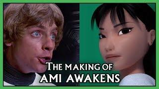 "The Making of ""Ami Awakens""."