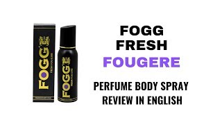 Fogg Fresh Fougere Perfume Body Spray Review