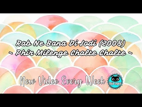 Lyrics – Rab Ne Bana Di Jodi (2008) – Phir Milenge Chalte Chalte