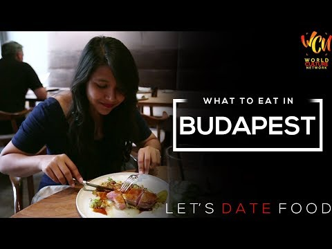 Food Porn: Let's Date Food In Budapest | What to eat in Hungary? | ft. Darshanaa Gahatraj