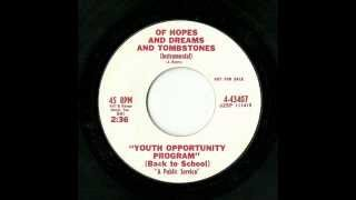 Youth Opportunity Program - Of Hopes And Dreams And Tombstones (Instrumental) (Columbia)