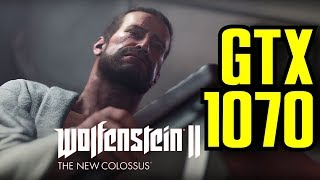 Wolfenstein II The New Colossus GTX 1070 OC | 1080p Maxed Out | FRAME-RATE TEST