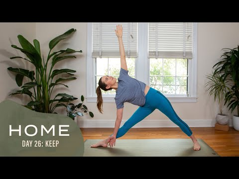Home - Day 26 - Keep | 30 Days of Yoga With Adriene