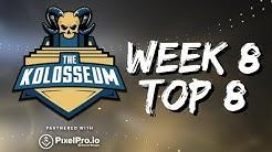 THE KOLOSSEUM WEEK #8 TOP 8