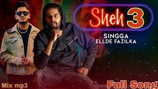Sheh 3 : Singga (Full Song)Ft Ellde | Singga Latest Punjabi Song2019 |  SinggaNewSong2019 | #Mix mp3