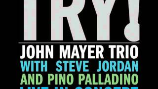 John Mayer Trio - Out Of My Mind