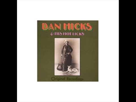 Dan Hicks & His Hot Licks I Scare Myself Original Recordings