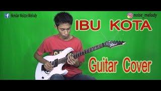 Ibu Kota L Guitar Cover By Hendar L