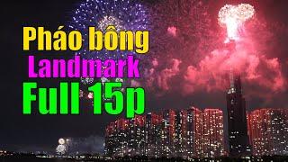 Full 15 phút pháo bông Landmark 81