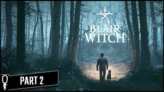 What'd You Find Boy? Oh Dear God - BLAIR WITCH - Part 2 - Lets Play Gameplay