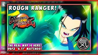 THE REAL MVP IS HERE! Dragon Ball FighterZ Android 17 Matches