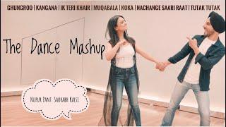 The Dance Mashup - GHUNGROO SONG/NACHANGE SAARI RAAT/MUQABLA/COKA | NUPUR PANT | SAURABH KALSI |