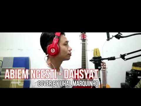 ABIEM NGESTI - DAHSYAT | COVER BY IJHAL MARQUINHO