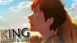 [One Piece AMV] - KING | Monkey D. Luffy