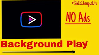 Play YouTube Videos in Background |( No Ads Bonus !) | YouTube Vanced | in Hindi