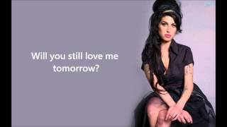 Amy Winehouse - Will you still love me tomorrow (with lyrics)