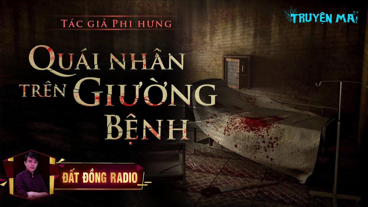Quái Nhân Trên Giường Bệnh - Tập 1/3   Truyện Ma Tâm Linh Dân Gian   Nguyễn Huy
