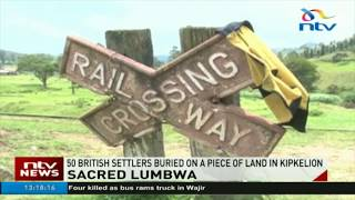 50 British settlers buried on a piece of land in Kipkelion