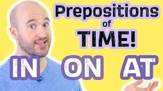 Prepositions of TIME! - Learn English prepositions