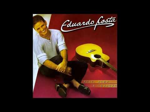 Eduardo Costa - Pele, Alma e Coração [2005] (Álbum Completo)