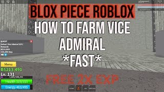 [FREE 2x EXP] HOW TO FARM VICE ADMIRAL II ROBLOX Blox Piece