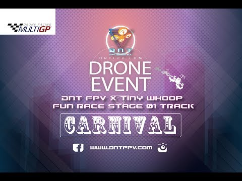 DNT FPV x Tiny Whoop Fun Race Stage 01. CARNIVAL