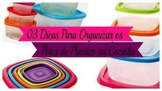 3 DICAS PARA ORGANIZAR OS POTES DE PLÁSTICO NA COZINHA | Carla OLIVEIRA