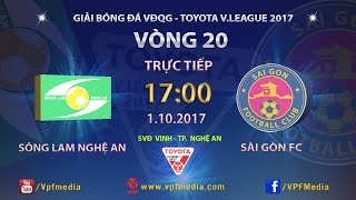 full  song lam nghe an vs sai gon  vong 20 toyota v league 2017