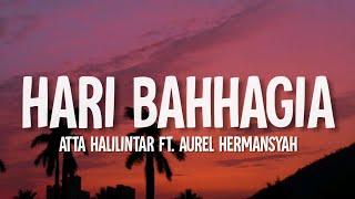 Download HARI BAHHAGIA - ATTA Halilintar & AUREL Hermansyah (Lirik/Lyrics)