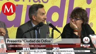 Fernando del Collado presenta libro 'Ciudad de Odios'