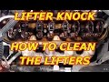 Lifter Knock.. Cleaning the lifters 2000 Chevy Tahoe