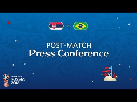 FIFA World Cup™ 2018: Serbia v. Brazil - Post-Match Press Co