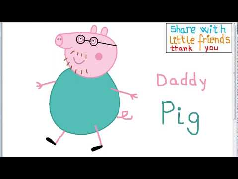 Draw Daddy Pig for children - Peppa Pig - song