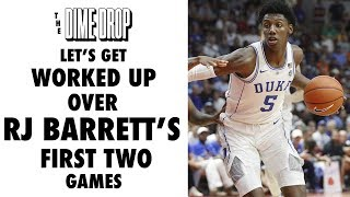 Let's Get Worked Up Over RJ Barrett's First Two Games