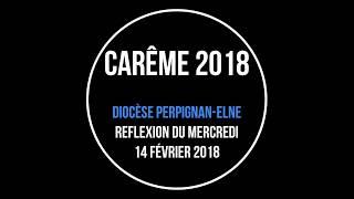 1er temps de Carême 2018 - Mercredi 14 Février.