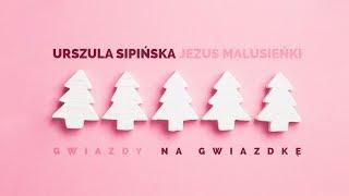Urszula Sipińska - Jezus Malusieńki