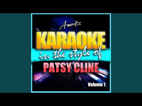 Someday You'll Want Me to Want You (In the Style of Patsy Cline) (Karaoke Version)