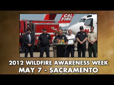 CAL FIRE Wildfire Awareness Week 2012 Kick-Off Event - Sacramento