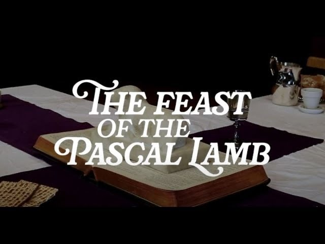 The Feast of the Pascal Lamb (2021 Video)