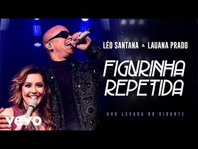 Léo Santana, Lauana Prado - Figurinha Repetida (Ao Vivo Em São Paulo / 2019)
