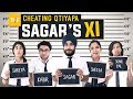 Cheating Qtiyapa | Sagar's XI