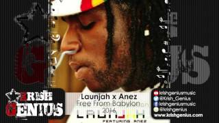 Launjah x Anez - Free From Babylon - March 2016