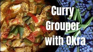 Curry Grouper with Okra Recipe
