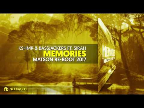 KSHMR & Bassjackers ft. Sirah - Memories  (Matson Re-Boot 2017) + DOWNLOAD