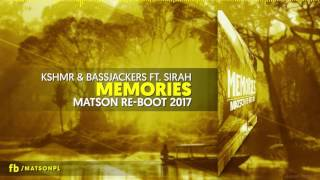 KSHMR & Bassjackers ft. Sirah - Memories  (Matson Re-Boot 20...