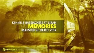 Download KSHMR & Bassjackers ft. Sirah - Memories  (Matson Re-Boot 2017) + DOWNLOAD Mp3 and Videos