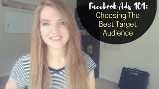 Facebook Ads 101 - Choosing the Best Target Audience