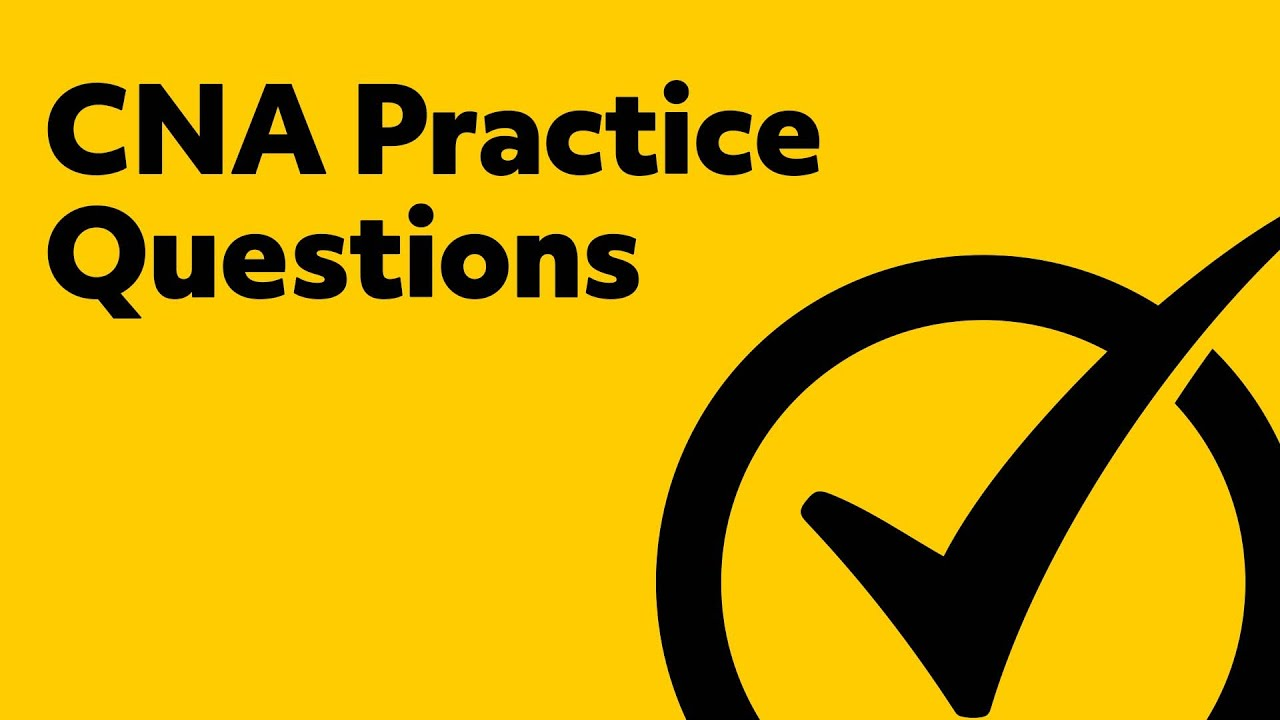 CNA Practice Test Questions (Prep for CNA Certification)
