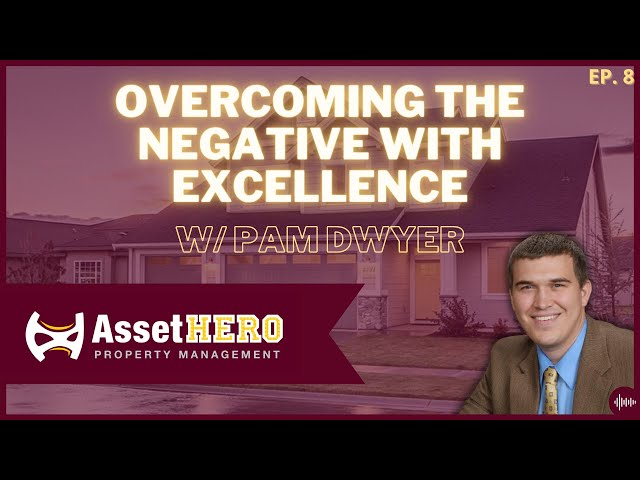 Overcoming the Negative with Excellence w/ Pam Dwyer   Episode 8
